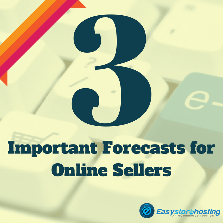 3 Important Forecasts for Online Sellers