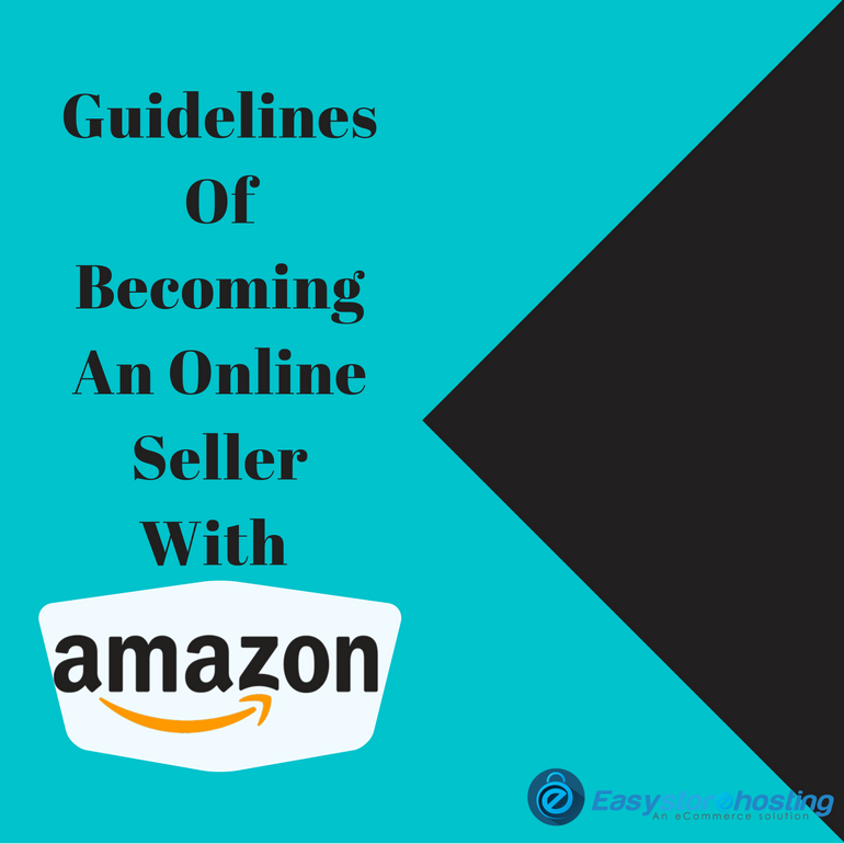 Guidelines of becoming an Online Seller with Amazon