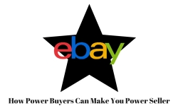 How Power Buyers Can Make You Power Seller