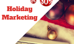 Holiday Marketing: An Opportunity To Make The Best Out of This Time